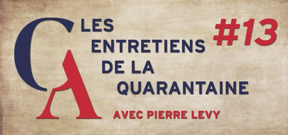 Pierre Lévy Entretiens de la quarantaine